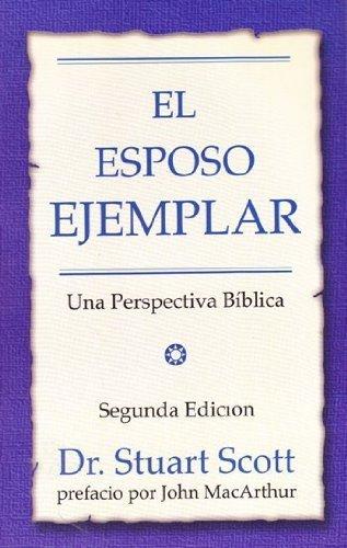 El Esposo Ejemplar (P) 2nd Edition: Stuart Scott