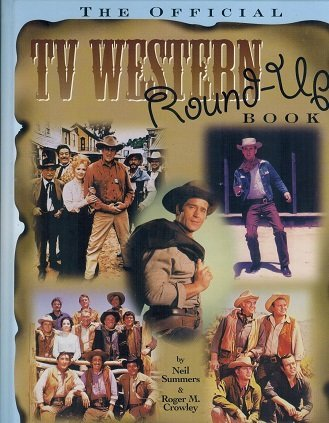 The Official TV Western Round-up book: Summers, Neil, Crowley, Roger M.
