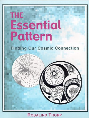 The Essential Pattern: Finding Our Cosmic Connection