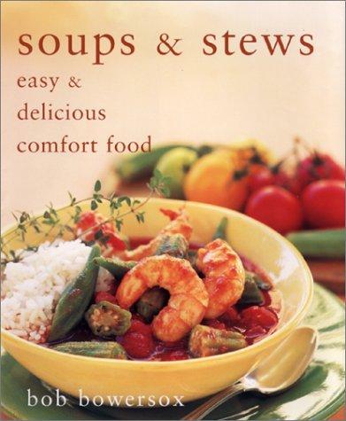 9781928998044: Soups & Stews: Easy & Delicious Comfort Food