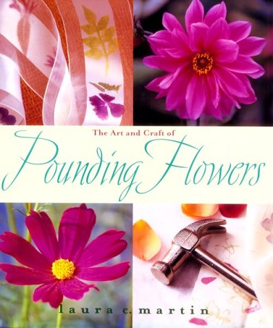 9781928998419: The Art and Craft of Pounding Flowers: No Ink, No Paint, Just a Hammer