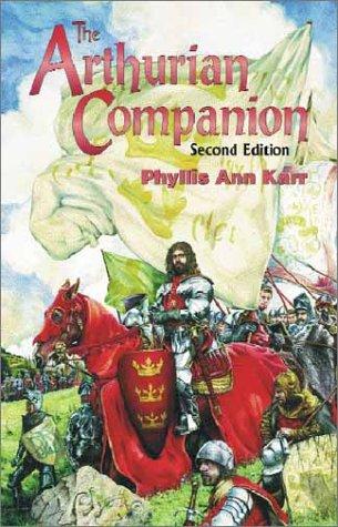 The Arthurian Companion (Pendragon Fiction): Phyllis Ann Karr