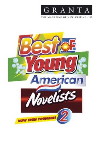 Granta 97: Best of Young American Novelists 2 (Spring 2007) ['07] (SIGNED by Alarcón, Doerr, Freu...