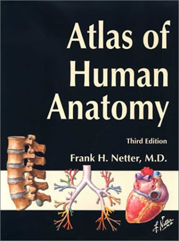 Atlas of Human Anatomy, Third Edition: Netter, Frank H.