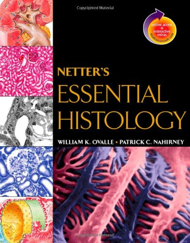 9781929007868: Netter's Essential Histology: with Student Consult Access, 1e (Netter Basic Science)