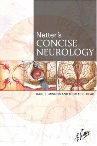 Netter's Concise Neurology, 1e (Netter Clinical Science): Misulis MD PhD,