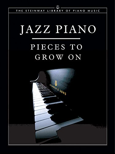Jazz Piano: Pieces to Grow On (The Steinway Library of Piano Music): Shanaphy, Edward [Editor]