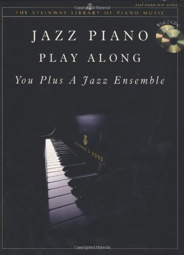 9781929009572: Jazz Piano Play Along: You Plus a Jazz Ensemble (Book & 2 CDs) (The Steinway Library of Piano Music)
