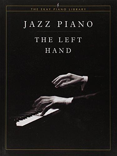 Jazz Piano -- The Left Hand (The Ekay Piano Library): Riccardo Scivales