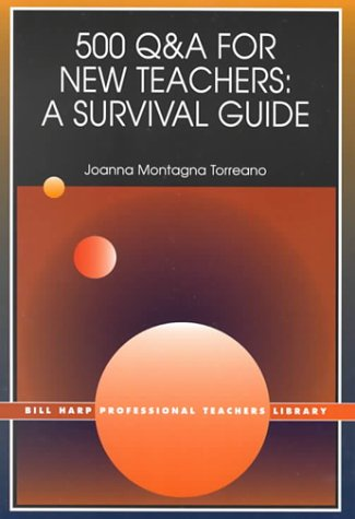 500 Questions and Answers for New Teachers: Joanna Montagna Torreano