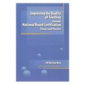 9781929024568: Improving the Quality of Teaching Through National Board Certification