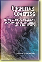 9781929024575: Cognitive Coaching: Weaving Threads of Learning and Change into the Culture of an Organization