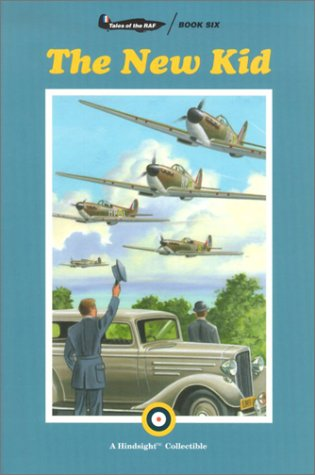 9781929031450: The New Kid (Tales of the RAF, Book 6)