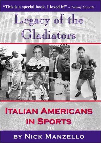 Legacy of the Gladiators: Italian Americans in Sports: Nick Manzello
