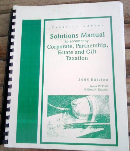 9781929045693: Solutions Manual to accompany Corporate, Partnership, Estate and Gift Taxation