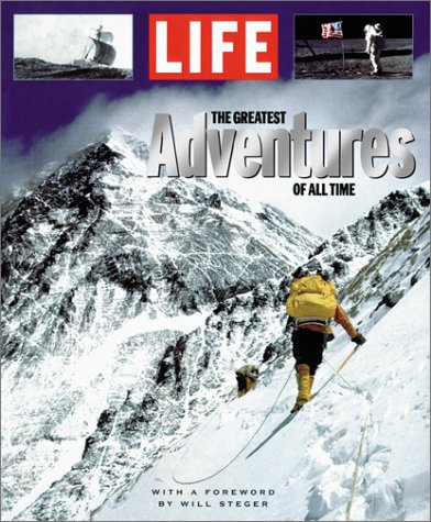 LIFE: The Greatest Adventures of All Time: Editors of Life