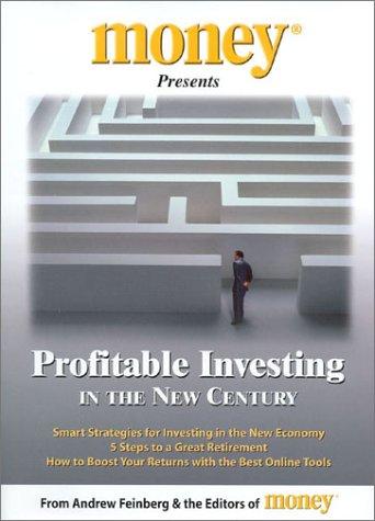 Profitable Investing in the New Century: The Editors Of Money Magazine; Feinberg, Andrew; Editors ...