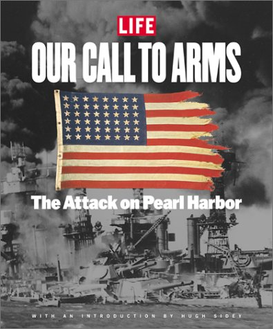 Life: Our Call to Arms: The Attack on Pearl Harbor