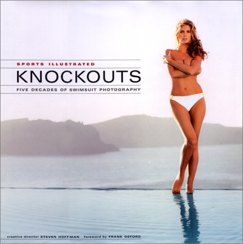 9781929049479: Sports Illustrated: Knockouts, Five Decades of Sports Illustrated Swimsuit Photography