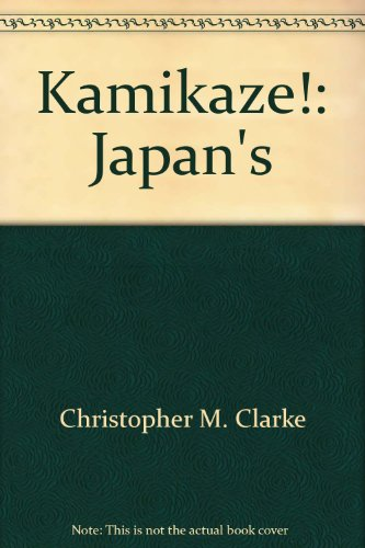 "9781929051021: Kamikaze!: Japan's ""Divine Wind"" and the Spirit of the Martial Arts"