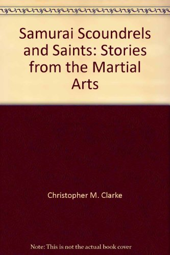 9781929051038: Samurai, Scoundrels and Saints: Stories from the Martial Arts
