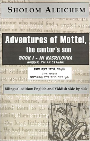 Adventures of Mottel, the Cantor,s Son: Book I-In Kasrilovka (192906828X) by Sholem Aleichem; Sholom Aleichem