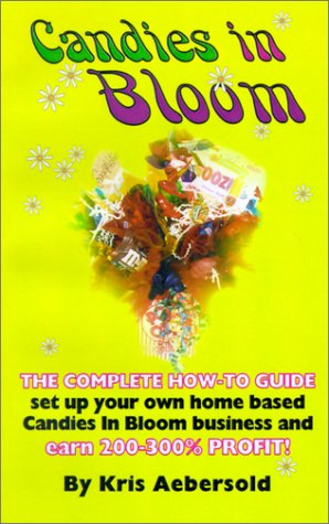 9781929072668: Candies In Bloom - Fun and Profits Making Sweet Bouquets From Home