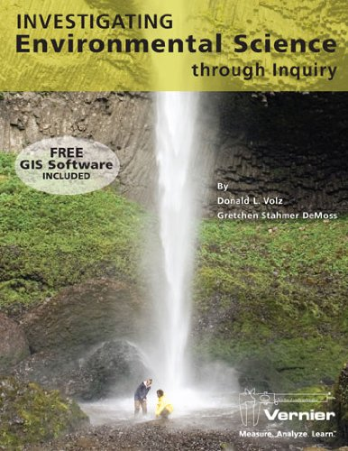 Investigating Environmental Science Through Inquiry (Vernier: Measure. Analyze. Learn.): Donald L. ...