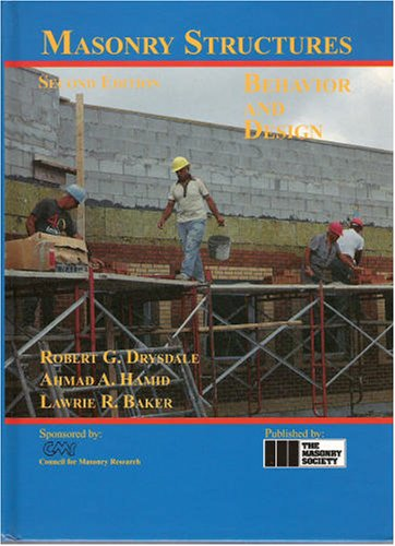 Masonry Structures: Behavior and Design: Lawrie R. Baker, Ahmid A. Hamid, Robert G. Drysdale