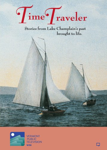 9781929082025: Time Traveler: Stories From Lake Champlain's Past Brought to Life