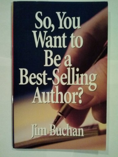9781929097005: So, You Want to Be a Best-Selling Author?