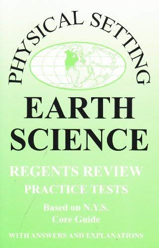 9781929099177: Earth Science: Physical Setting, New York Regents Review Practice Tests with Answers and Explanations (Based on NYS Core Guide) 2009-2010 Edition