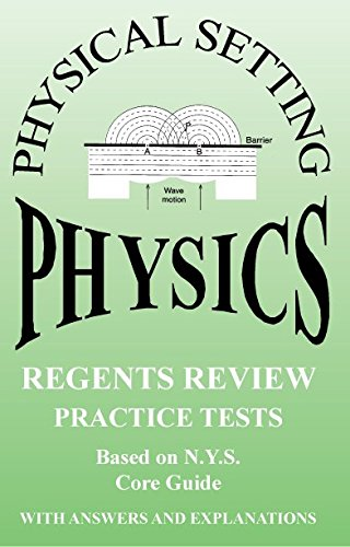 9781929099238: Physical Setting Physics Regents Review: Practice Tests with Answers and Explanations