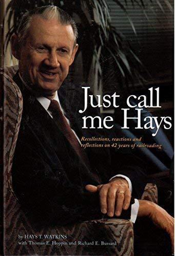 JUST CALL ME HAYS: HAYS T. WATKINS