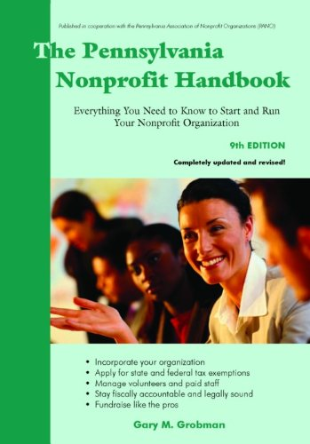 The Pennsylvania Nonprofit Handbook: Everything You Need to Know To Start and Run Your Nonprofit ...