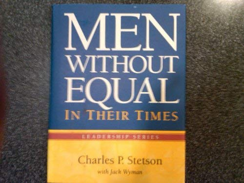 9781929119004: Men Without Equal In Their Times (Leadership Series)