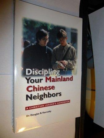 9781929122141: Discipling your mainland Chinese neighbors: A Christian leader's handbook