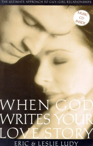 When God Writes Your Love Story (1929125003) by Eric Ludy; Leslie Ludy
