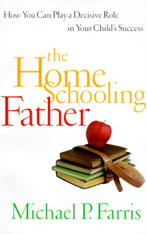 9781929125036: The Home Schooling Father