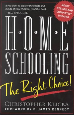 9781929125074: Home Schooling, the Right Choice: An Academic, Historical, Practical, and Legal Perspective
