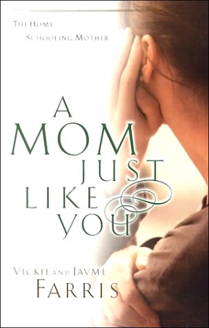 A Mom Just Like You: Farris, Vickie, Farris,