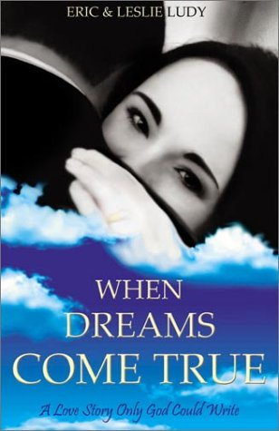 9781929125173: When Dreams Come True: A Love Story Only God Could Write