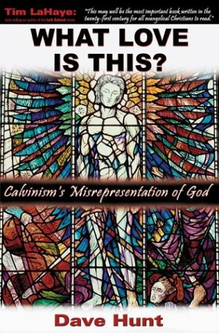 9781929125302: What Love Is This? Calvinism's Misrepresentation of God