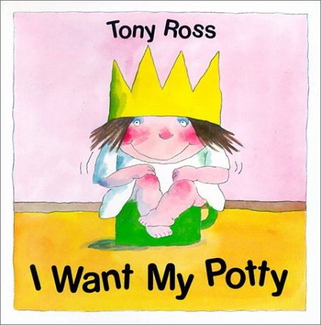 9781929132126: I Want My Potty