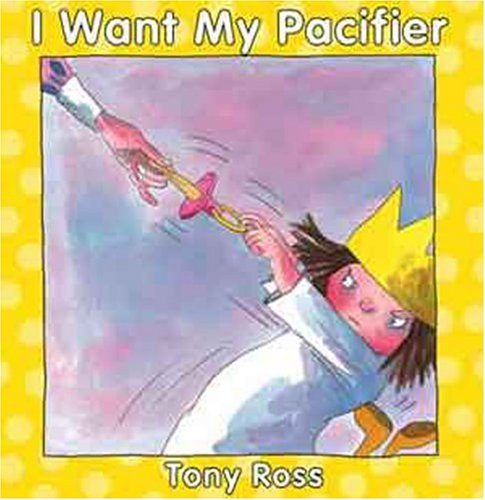 9781929132652: I Want My Pacifier (Little Princess Books)
