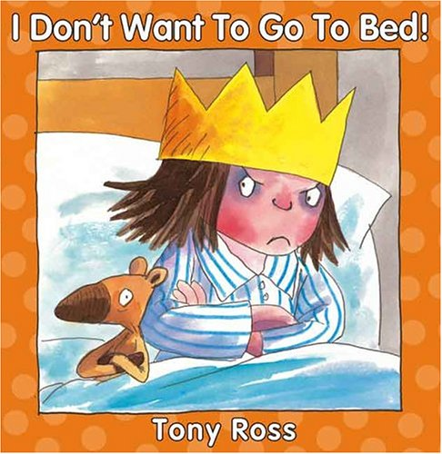 9781929132669: I Don't Want to Go to Bed (Little Princess Books)