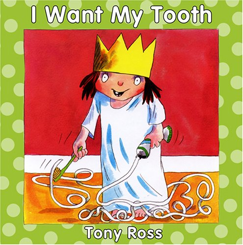 9781929132850: I Want My Tooth