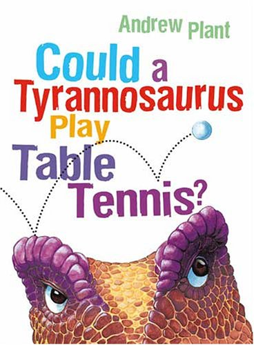 9781929132973: Could a Tyrannosaurus Play Table Tennis?