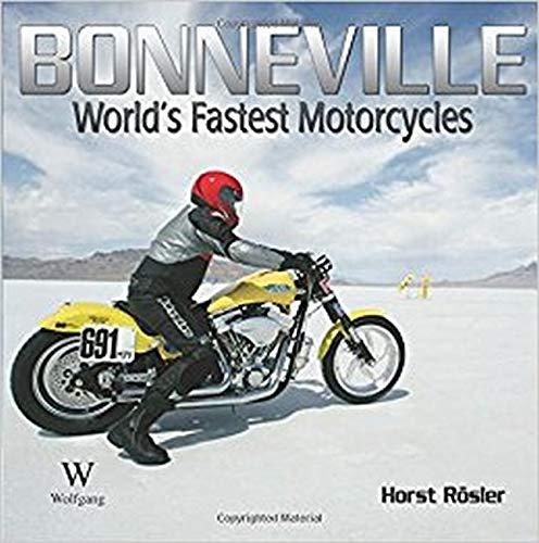 Bonneville: World's Fastest Motorcycles (Illustrated History) by: Horst Rosler
