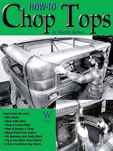 9781929133499: How to Chop Tops (Old Skool Skills): Techniques of the 50's Flames Scallops Panelling and Striping (How-To... (Wolfgang)) (How-To... (Wolfgang))
